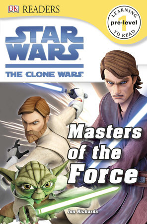 DK Readers L0: Star Wars: The Clone Wars: Masters of the Force by Cathy East Dubowski