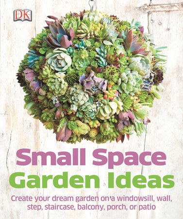 Small Space Garden Ideas by Philippa Pearson
