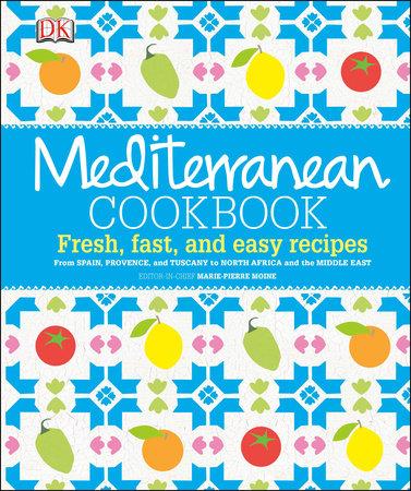 Mediterranean Cookbook by Marie-Pierre Moine, Elisabeth Luard and Ghillie Basan