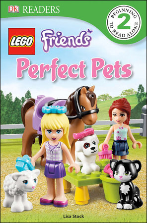 DK Readers L2: LEGO Friends Perfect Pets by Lisa Stock