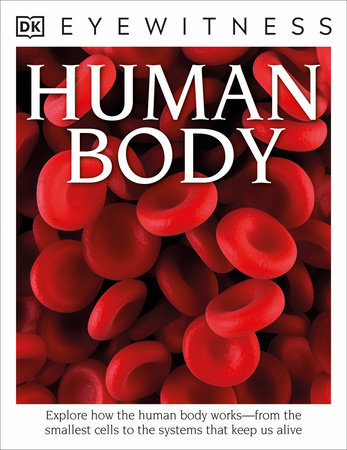 DK Eyewitness Books: Human Body by Richard Walker