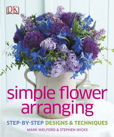Simple Flower Arranging by Mark Welford and Stephen Wicks