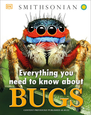 Everything You Need to Know About Bugs by DK