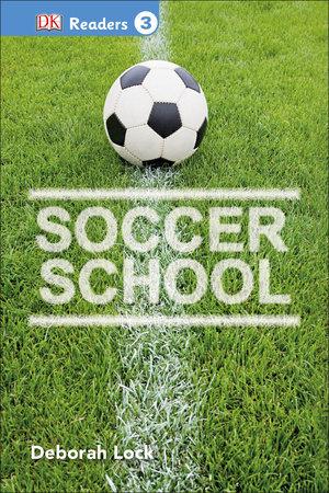 DK Readers L3: Soccer School