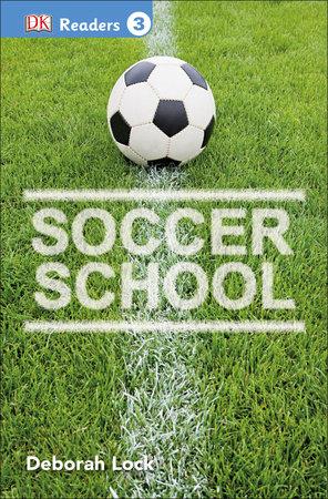 DK Readers L3: Soccer School by DK