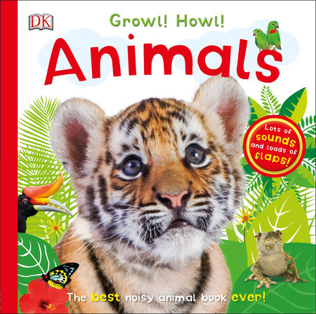 Growl! Howl! Animals by DK