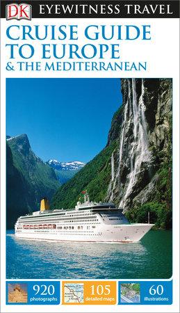 DK Eyewitness Travel Cruise Guide to Europe and the Mediterranean by DK Eyewitness