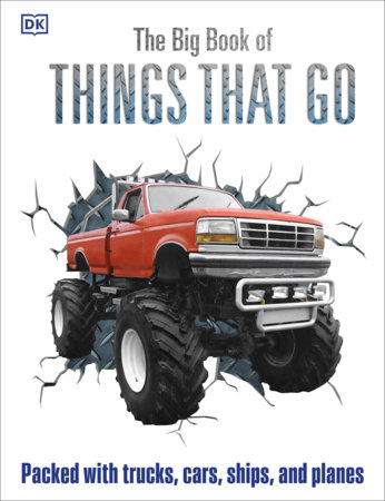 The Big Book of Things That Go by DK