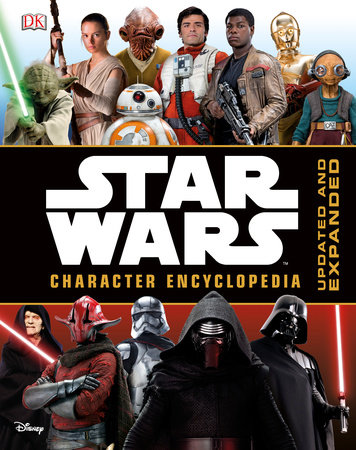 Star Wars Character Encyclopedia, Updated and Expanded by Pablo Hidalgo and Simon Beecroft