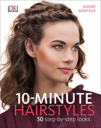 10-Minute Hairstyles by André Märtens