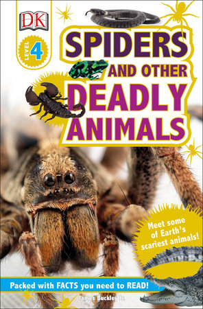 DK Readers L4: Spiders and Other Deadly Animals by James Buckley, Jr.