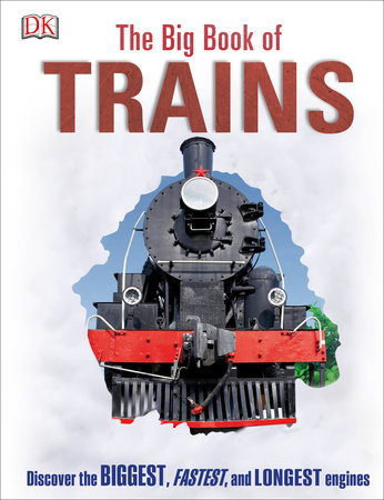 The Big Book of Trains by DK
