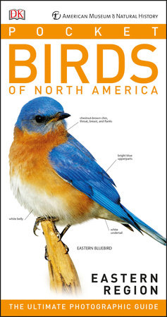 American Museum of Natural History: Pocket Birds of North America, Eastern Region by Stephen Kress and Elissa Wolfson