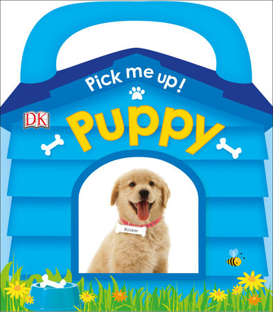 Pick Me Up! Puppy by DK