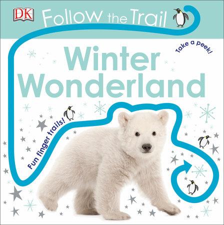 Follow the Trail: Winter Wonderland by DK