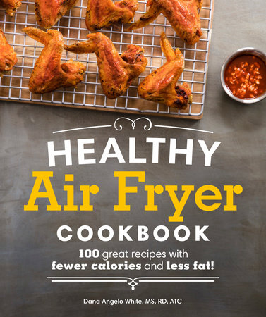 Healthy Air Fryer Cookbook by White, Dana Angelo MS, RD, ATC