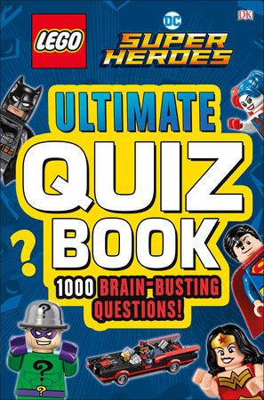 LEGO DC Comics Super Heroes Ultimate Quiz Book by DK and Melanie Scott