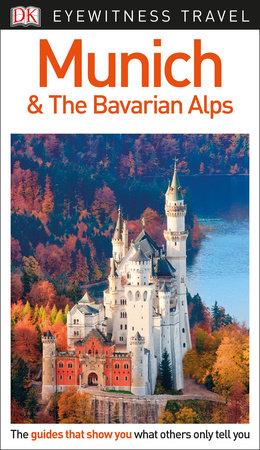 DK Eyewitness Munich and the Bavarian Alps by DK Eyewitness