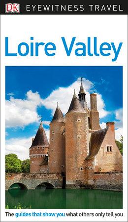 DK Eyewitness Loire Valley by DK Eyewitness