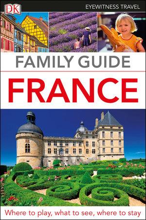 DK Eyewitness Family Guide France by DK Eyewitness