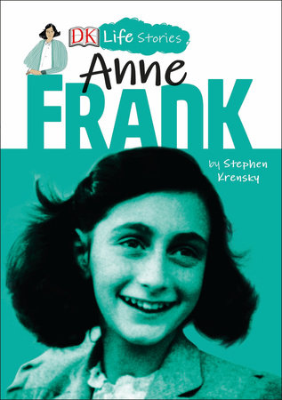DK Life Stories: Anne Frank by Stephen Krensky