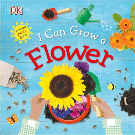 I Can Grow a Flower (Library Edition) by DK