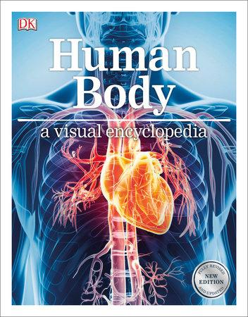 Human Body: A Visual Encyclopedia by DK | PenguinRandomHouse com: Books