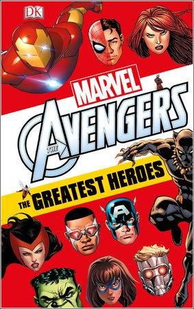 Marvel Avengers: The Greatest Heroes by Alastair Dougall |  PenguinRandomHouse com: Books