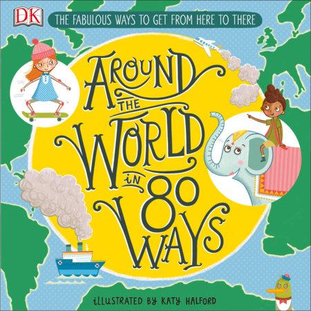 Around the World in 80 Ways by DK