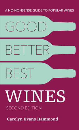 Good, Better, Best Wines, 2nd Edition by Carolyn Evans Hammond