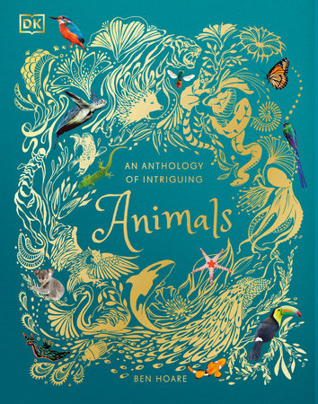 An Anthology of Intriguing Animals by DK