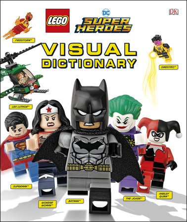 LEGO DC Comics Super Heroes Visual Dictionary (Library Edition) by Elizabeth Dowsett and Arie Kaplan