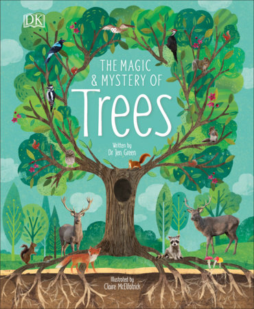 The Magic and Mystery of Trees by Jen Green