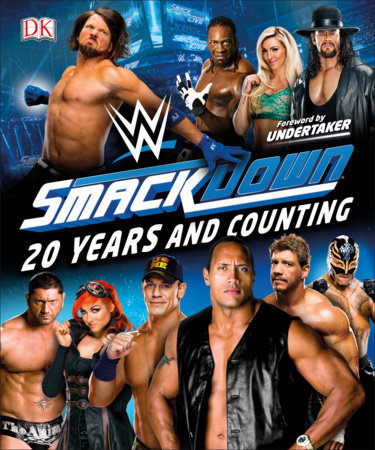 WWE SmackDown 20 Years and Counting by Dean Miller and Jake Black