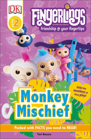 DK Readers Level 2: Fingerlings: Monkey Mischief by Tori Kosara