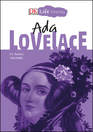 DK Life Stories: Ada Lovelace by Nancy Castaldo