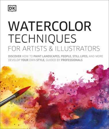 Watercolor Techniques for Artists and Illustrators by DK