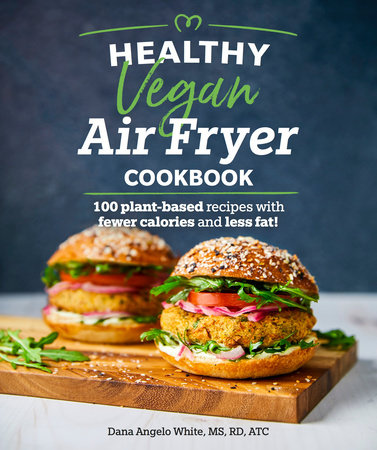 Healthy Vegan Air Fryer Cookbook by White, Dana Angelo MS, RD, ATC