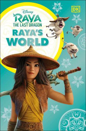 Disney Raya and the Last Dragon Raya's World by DK