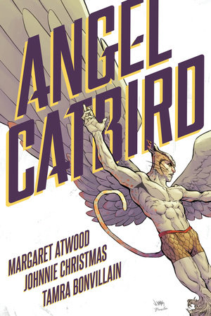 Angel Catbird Volume 1 (Graphic Novel) by Written and Created by Margaret Atwood. Illustrated by Johnnie Christmas.