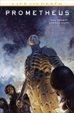 Prometheus: Life and Death by Dan Abnett