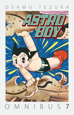 Astro Boy Omnibus Volume 7 by Osamu Tezuka