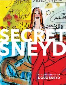 Secret Sneyd: The Unpublished Cartoons of Doug Sneyd