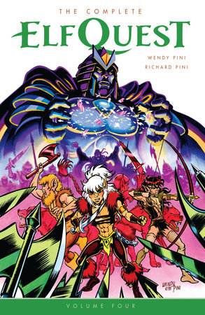 The Complete ElfQuest Volume 4 by Written by Wendy Pini and Richard Pini. Illustrated by Wendy Pini.