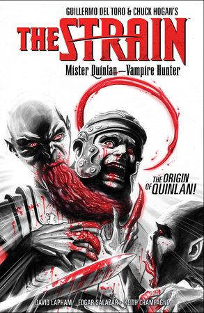 The Strain: Mister Quinlan--Vampire Hunter by David Lapham