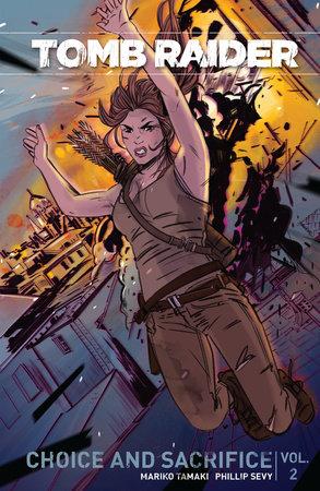 Tomb Raider Volume 2 : Choice and Sacrafice by Mariko Tamaki