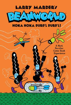 Beanworld Volume 4: Hoka Hoka Burb'l Burb'l by Larry Marder
