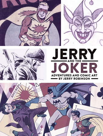 Jerry and the Joker: Adventures and Comic Art by Jerry Robinson