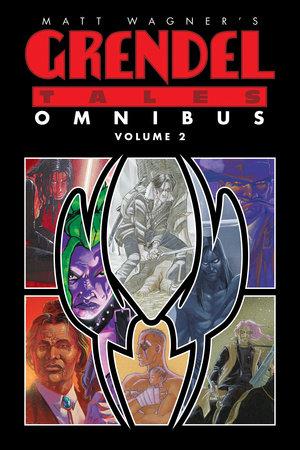 Matt Wagner's Grendel Tales Omnibus Volume 2 by Matt Wagner