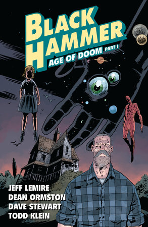 Black Hammer Volume 3: Age of Doom Part One by Jeff Lemire